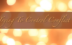 Trying To Control Conflict