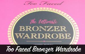 Too Faced, Bronzer Wardrobe