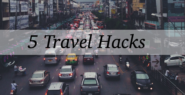 5 Travel Hacks