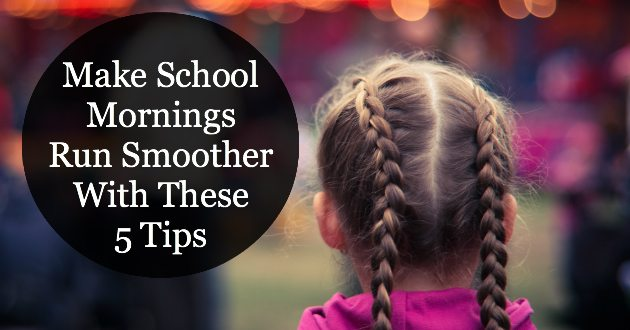 Make School Mornings Smoother With These 5 Tips