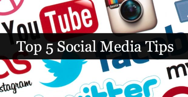 Top 5 Social Media Tips