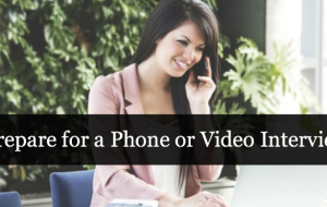 How To: Prepare For A Phone or Video Interview
